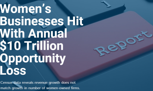 Women's Businesses Hit with Annual $10 Trillion Opportunity Loss